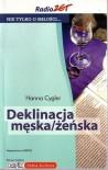 Deklinacja męska/żeńska - Hanna Cygler
