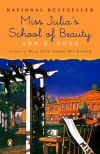 Miss Julia's School of Beauty - Ann B. Ross