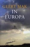 In Europa. Reizen door de twintigste eeuw - Geert Mak