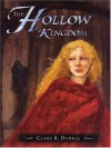 The Hollow Kingdom (The Hollow Kingdom Trilogy: Book I) - Clare B. Dunkle