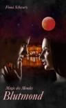 Magie des Mondes Blutmond - Fiona Schwarz