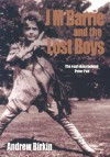 J.M. Barrie and the Lost Boys: The real story behind Peter Pan - Andrew Birkin, Sharon Goode