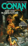 Conan and the Manhunters - John Maddox Roberts