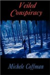 Veiled Conspiracy - Michele Coffman