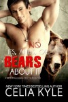 No Ifs, Ands, or Bears About It (Paranormal Shapeshifter BBW Romance) (Grayslake) - Celia Kyle