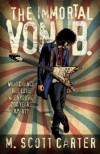 The Immortal Von B. [Hardcover] [2012] (Author) M. Scott Carter, Steven Walker -