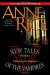 New Tales of the Vampires: includes Pandora and Vittorio the Vampire - Anne Rice