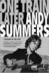 One Train Later: A Memoir - Andy Summers, The Edge