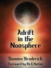 Adrift in the Noosphere: Science Fiction Stories - Damien Broderick, Paul Di Filippo, Barbara Lamar