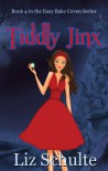 Tiddly Jinx (Easy Bake Coven Book 4) - Liz Schulte