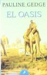 El oasis: Señores de las Dos Tierras II (Letras de Bolsillo) - Pauline Gedge