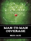 Man-to-Man Coverage - Nico Jaye