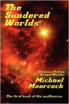 The Sundered Worlds - Michael Moorcock