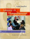 Lessons in Comprehension: Explicit Instruction in the Reading Workshop - Frank Serafini, Serafini