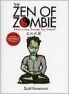 Zen of Zombie - Scott Kenemore