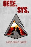 Gene. Sys. (Volume 1) - Aaron Denius Garcia