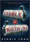 Double or Nothing - Dennis Foon
