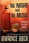 The Night and The Music: The Matthew Scudder Stories - Lawrence Block