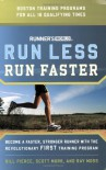 Runner's World Run Less, Run Faster: Become a Faster, Stronger Runner with the Revolutionary FIRST Training Program - Bill Pierce, Scott Murr, Ray Moss