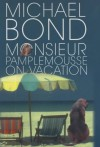 Monsieur Pamplemousse on Vacation (A&B Crime) - Michael Bond