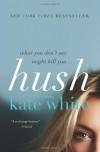 Hush: A Novel - Kate White