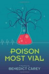 Poison Most Vial: A Mystery - Benedict Carey