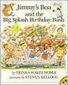 Jimmy's Boa and the Big Splash Birthday Bash - Trinka Hakes Noble,  Steven Kellogg