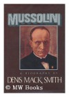 Mussolini - Dennis Mack Smith
