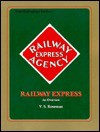 Model Railroading's Guide to the Railway Express Agency: An Overview - V. S. Roseman