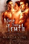 More than Truth (Arcane Crossbreeds) - Amanda Vyne