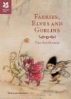 Faeries, Elves and Goblins: The Old Stories - Rosalind Kerven