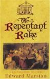 The Repentant Rake - Edward Marston