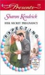 Her Secret Pregnancy (Expecting) (Harlequin Presents, #2198) - Sharon Kendrick