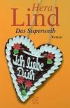 Das Superweib: Roman - Hera Lind