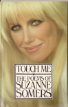 Touch Me: The Poems of Suzanne Somers - Suzanne Somers, Suzanne Sommers