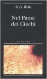 Nel paese dei ciechi - Herbert G. Wells