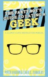 The Party Boy's Guide to Dating a Geek - Piper Vaughn, Xara X. Xanakas