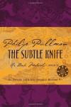 The Subtle Knife  - Philip Pullman, Ian Beck