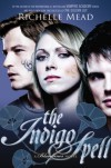 The Indigo Spell: A Bloodlines Novel - Richelle Mead