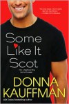 Some Like It Scot - Donna Kauffman