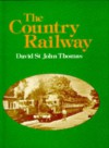 The Country Railway - David St. John Thomas