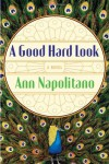 A Good Hard Look - Ann Napolitano