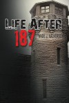 Life After 187 - Wade J Halverson