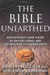 The Bible Unearthed: Archaeology's New Vision of Ancient Israel and the Origin of Its Sacred Texts - Israel Finkelstein, Neil Asher Silberman