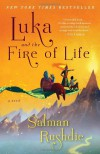 Luka and the Fire of Life: A Novel - Salman Rushdie