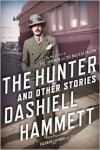 The Hunter and Other Stories - Dashiell Hammett, Julie M. Rivett, Richard Layman