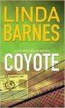 Coyote (Carlotta Carlyle Series #3) - Linda Barnes