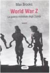 World War Z. La guerra mondiale degli zombi - Max Brooks, Nello Giugliano