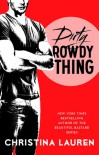 Dirty Rowdy Thing - Christina Lauren