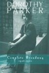 Dorothy Parker: Complete Broadway, 1918-1923 - Dorothy Parker